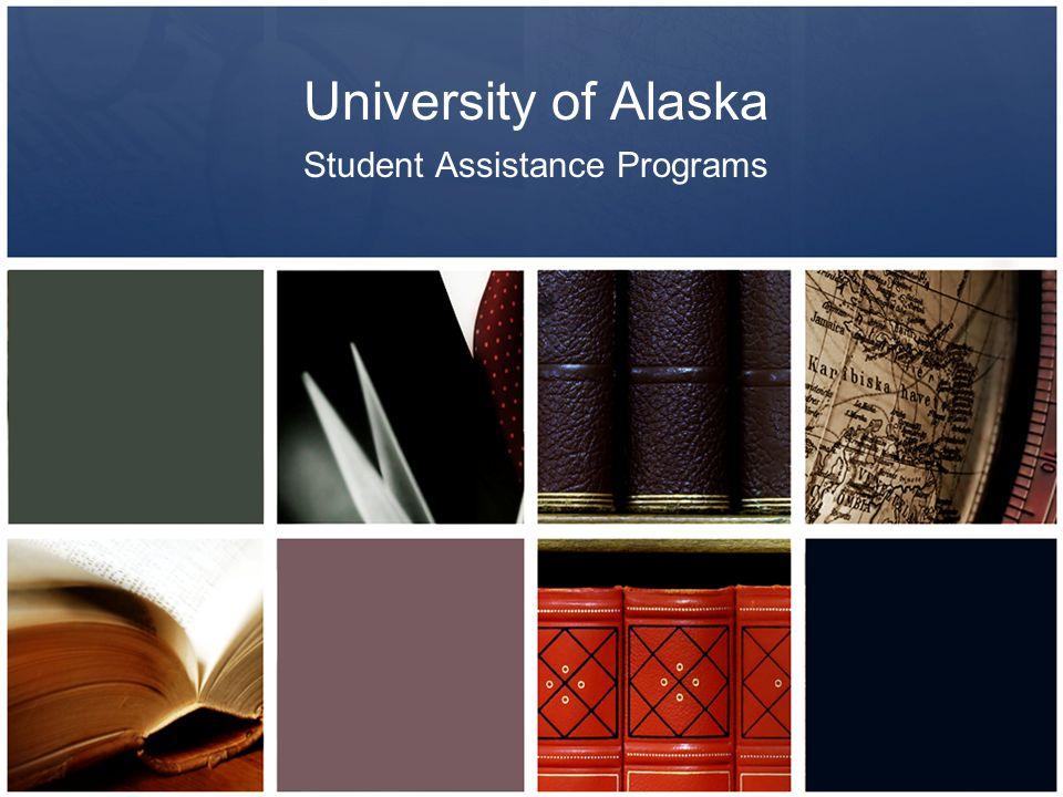 University of Alaska Student Assistance Programs