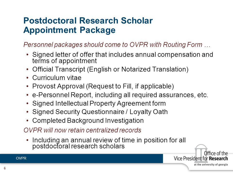 OVPR 6 Postdoctoral Research Scholar Appointment Package Personnel packages should come to OVPR with Routing Form … Signed letter of offer that includ