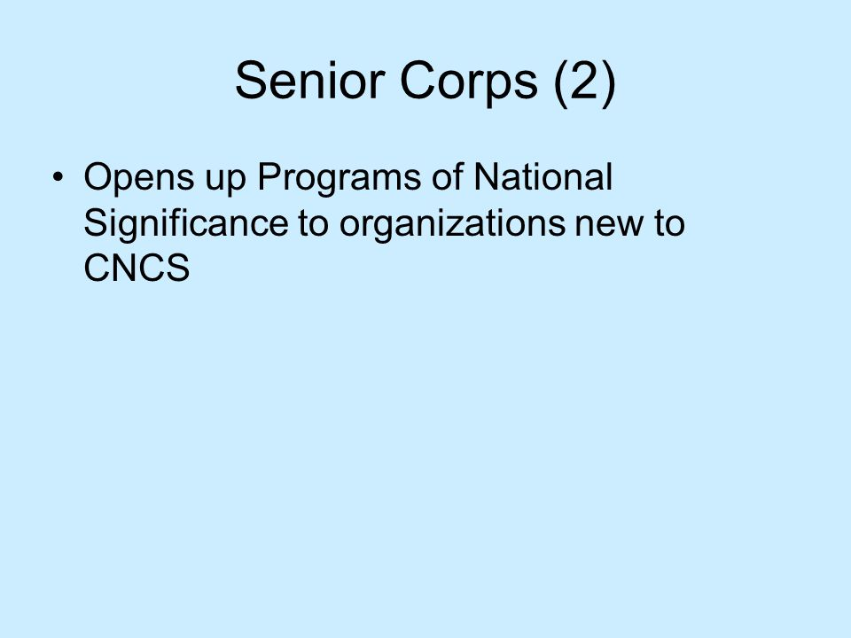 Senior Corps (2) Opens up Programs of National Significance to organizations new to CNCS