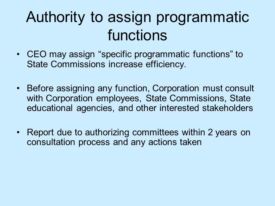 Authority to assign programmatic functions CEO may assign specific programmatic functions to State Commissions increase efficiency.