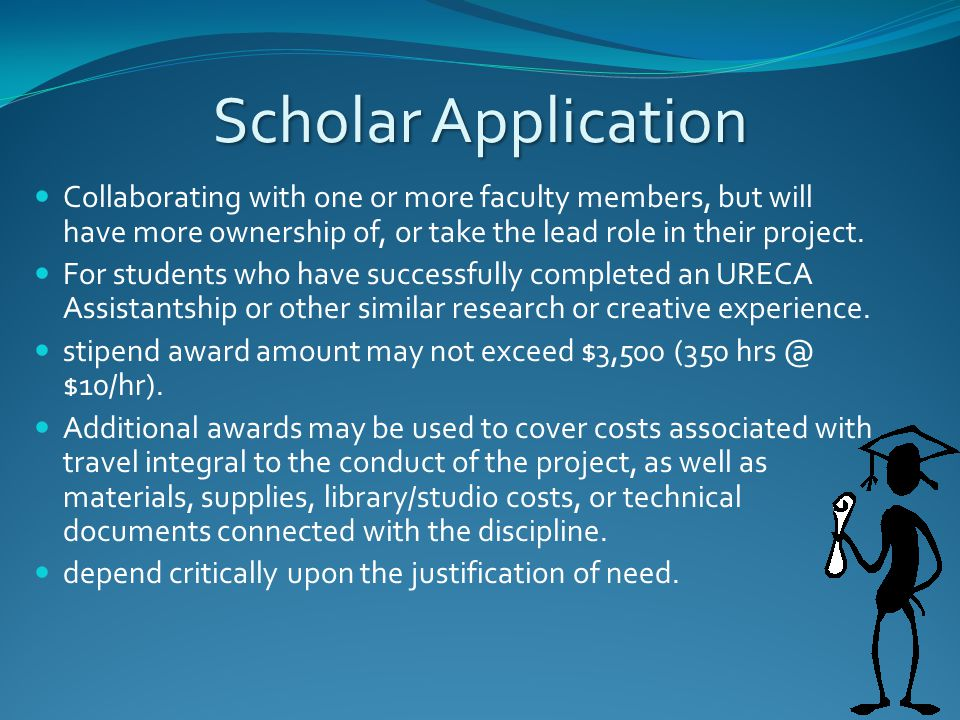Scholar Application Collaborating with one or more faculty members, but will have more ownership of, or take the lead role in their project. For stude