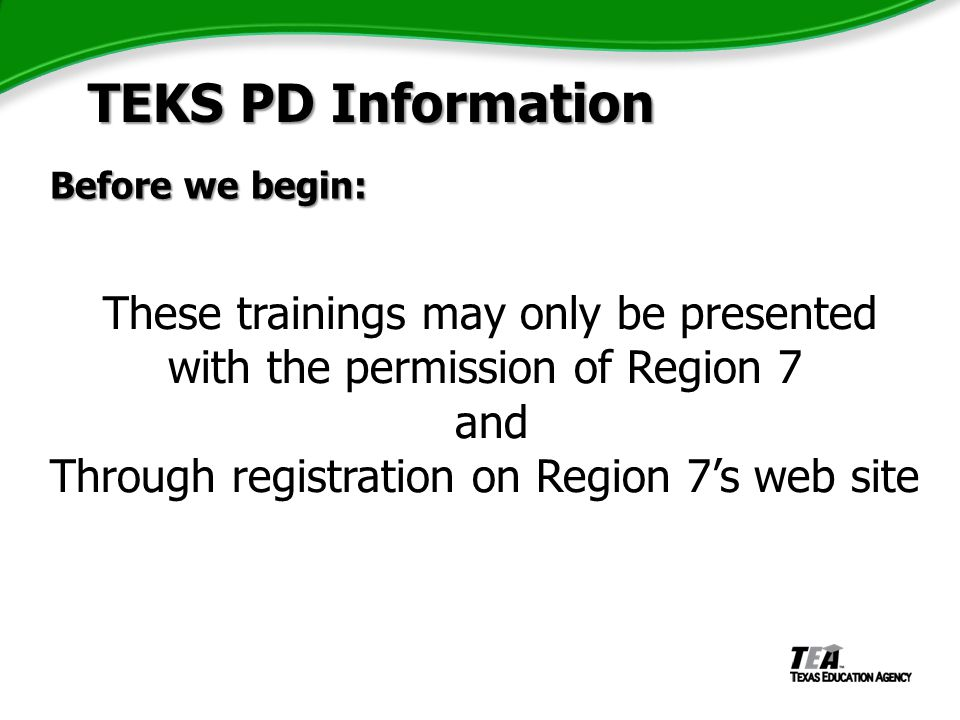 TEKS PD Information TEKS PD Information Before we begin: 2) Complete paperwork paperwork W-9 W-9 Complete Complete Sign Sign Date Date