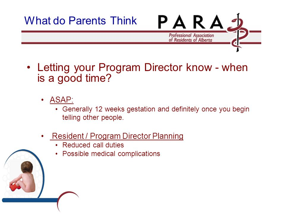 What do Parents Think Letting your Program Director know - when is a good time.