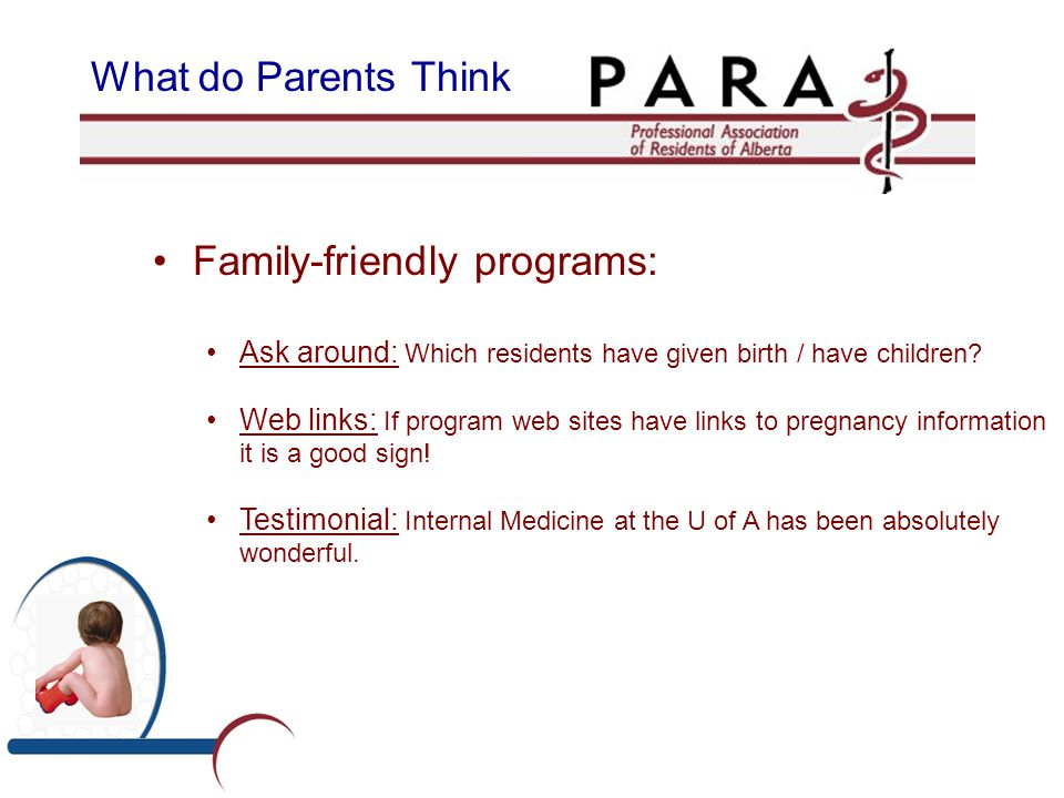 Family-friendly programs: Ask around: Which residents have given birth / have children.
