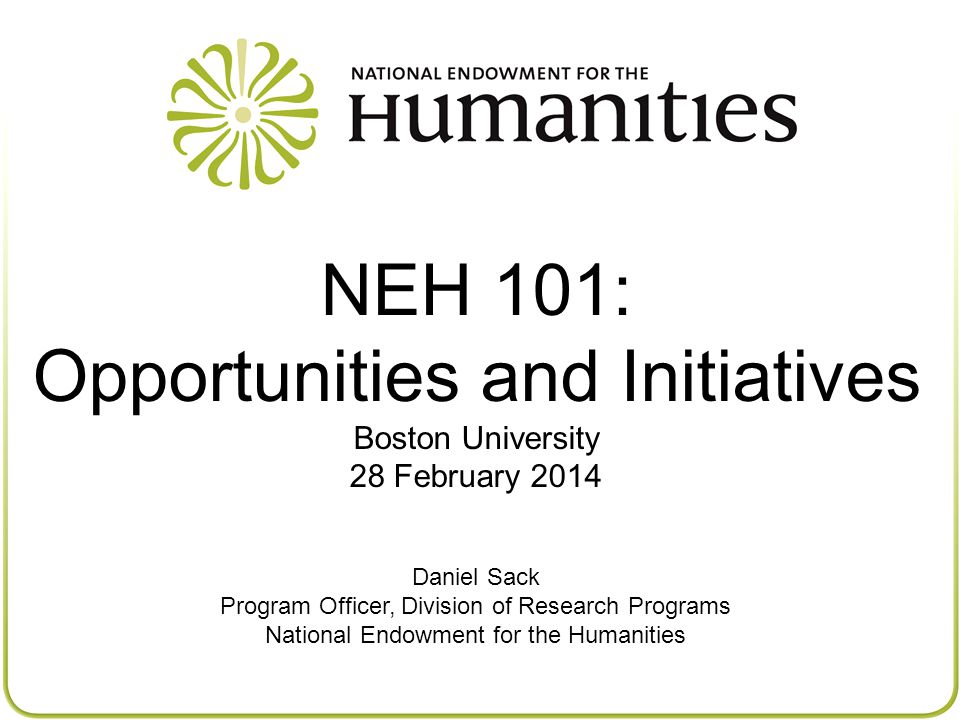 NEH 101 NEH is funded by you