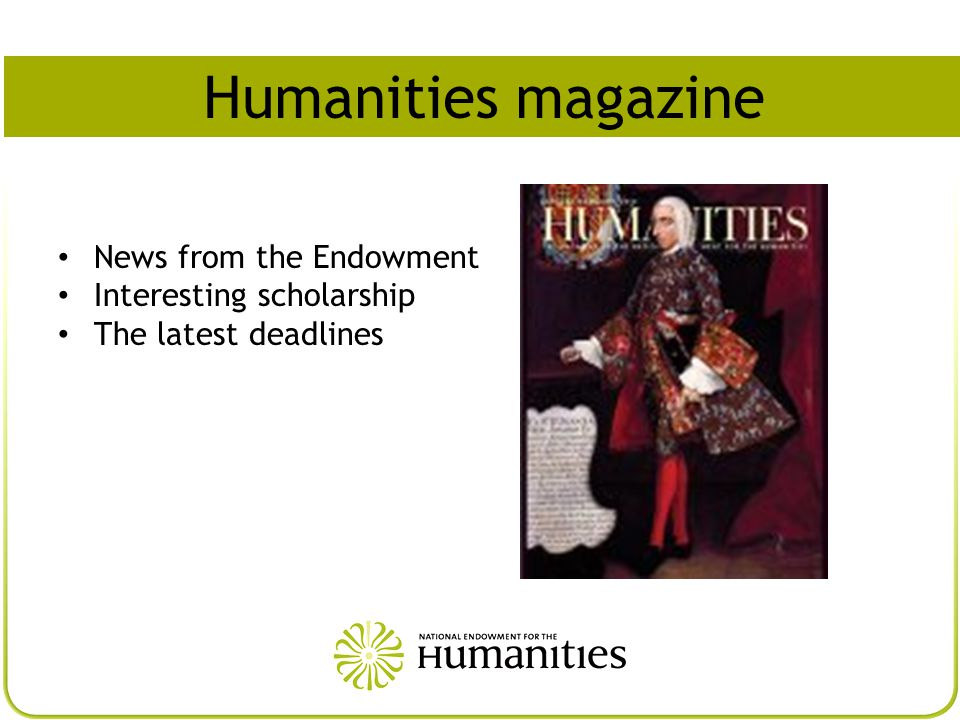 Humanities magazine News from the Endowment Interesting scholarship The latest deadlines