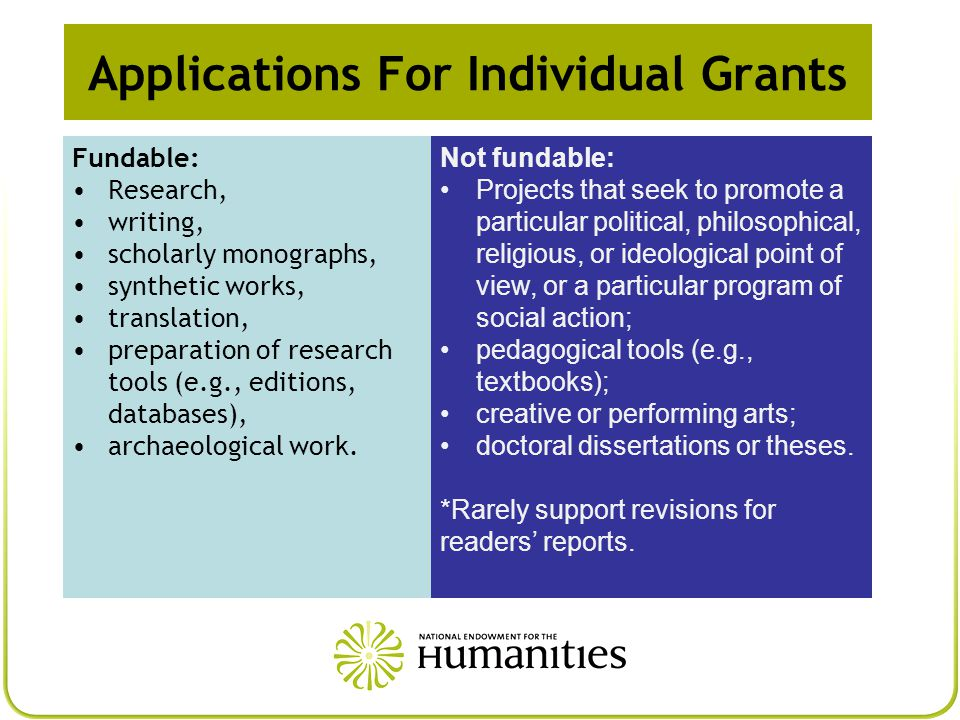 Applications For Individual Grants Fundable: Research, writing, scholarly monographs, synthetic works, translation, preparation of research tools (e.g., editions, databases), archaeological work.