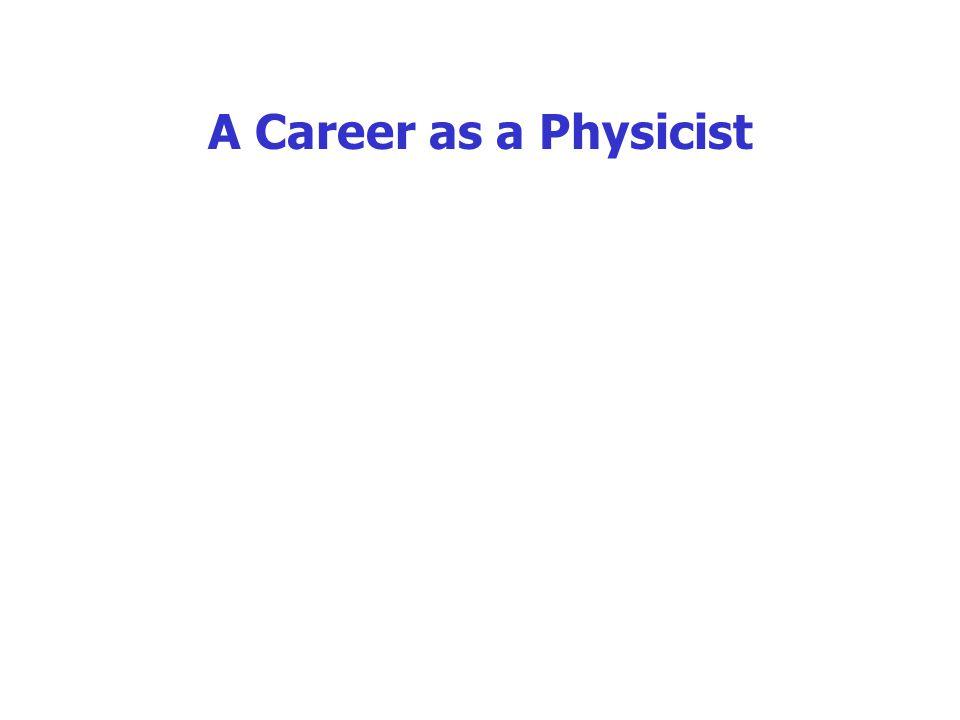 A Career as a Physicist