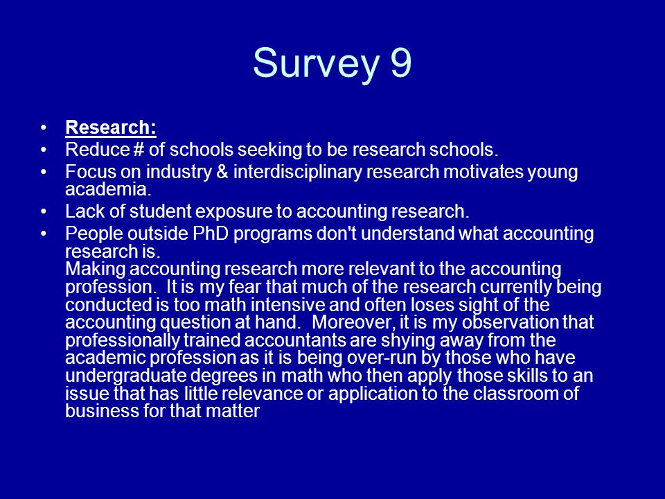 Survey 9 Research: Reduce # of schools seeking to be research schools.