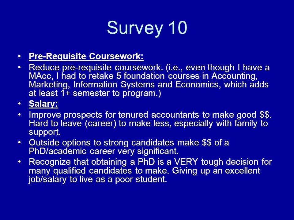 Survey 10 Pre-Requisite Coursework: Reduce pre-requisite coursework.