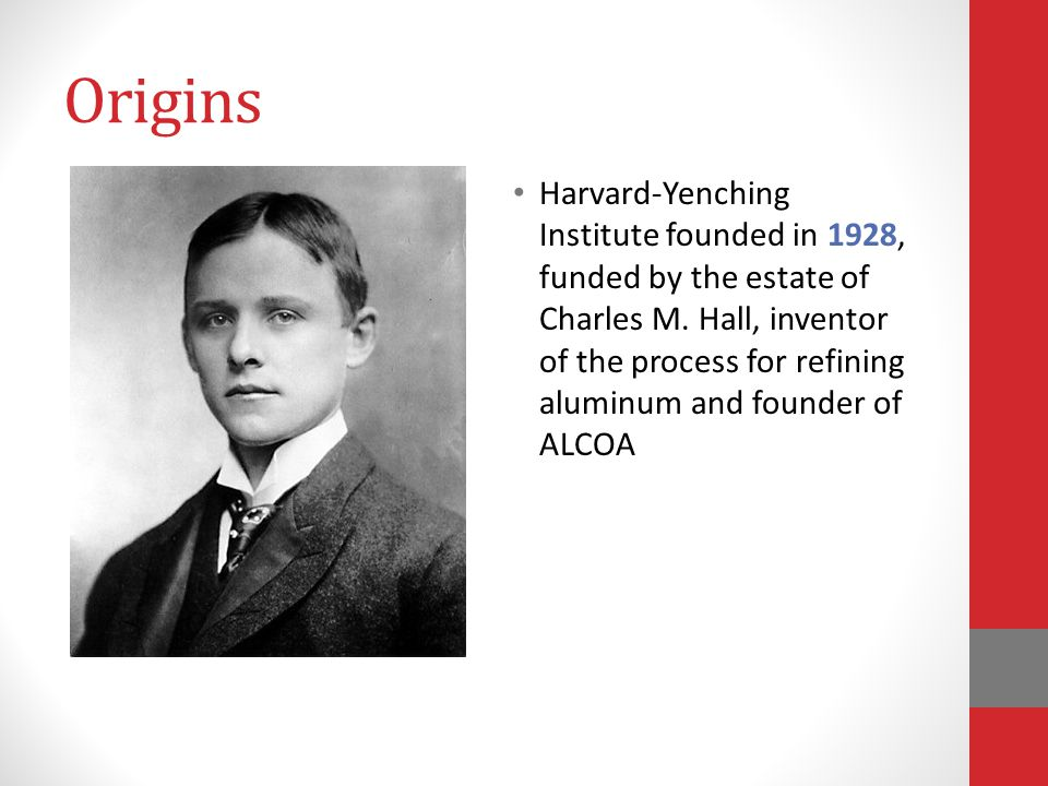 Origins Harvard-Yenching Institute founded in 1928, funded by the estate of Charles M.