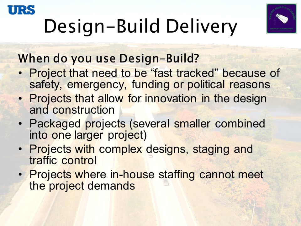 Design-Build Delivery When do you use Design-Build.