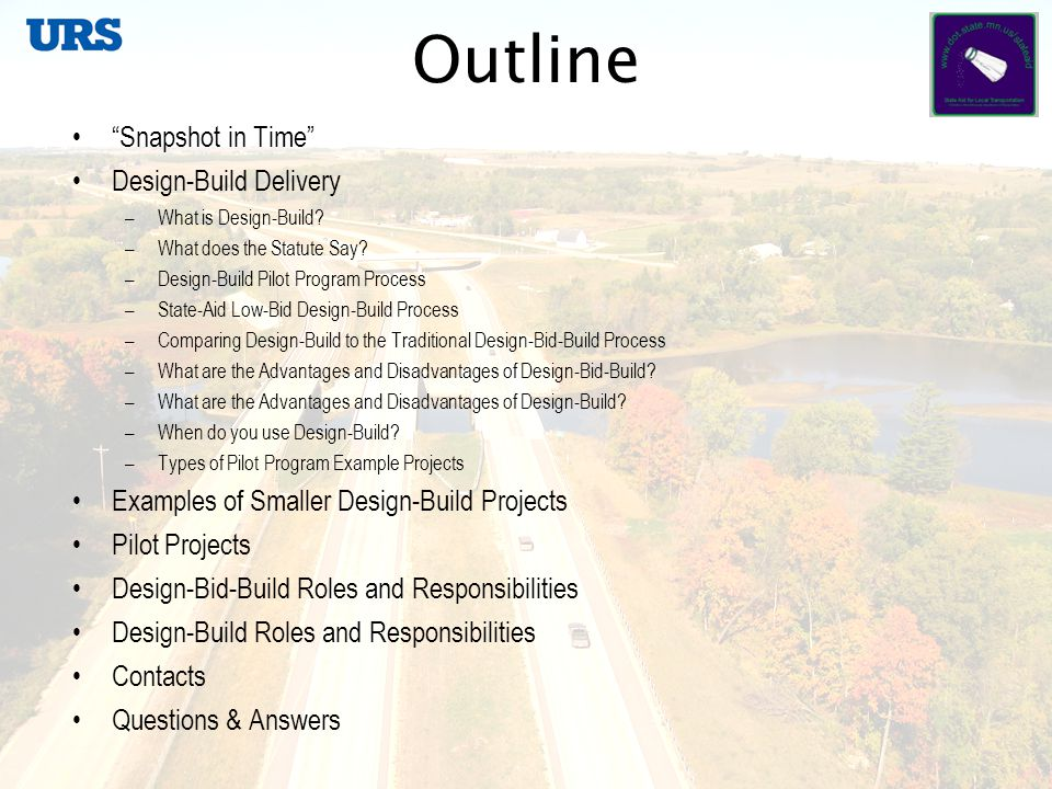 Outline Snapshot in Time Design-Build Delivery –What is Design-Build.
