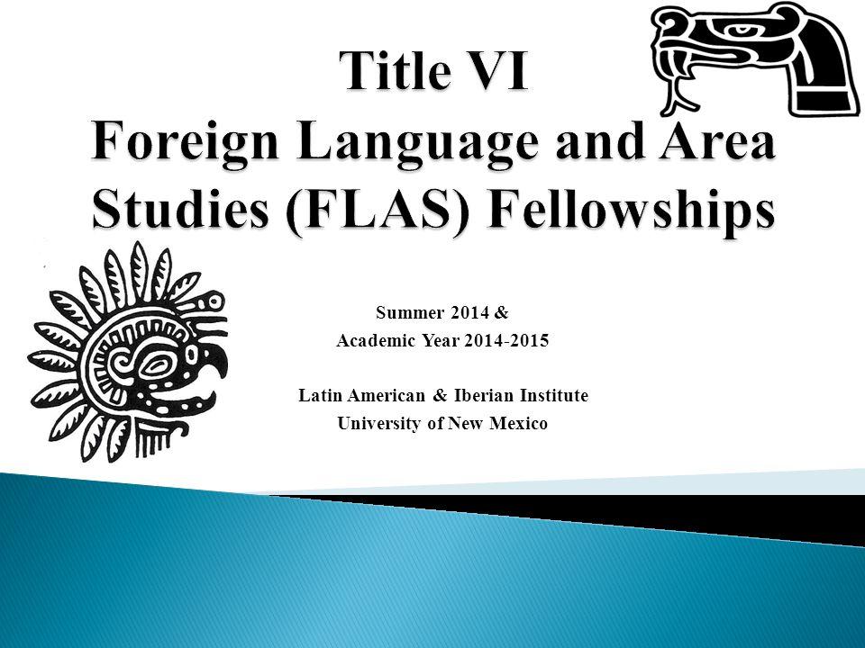Summer 2014 & Academic Year 2014-2015 Latin American & Iberian Institute University of New Mexico