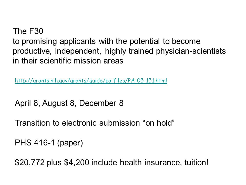 April 8, August 8, December 8 Transition to electronic submission on hold PHS 416-1 (paper) $20,772 plus $4,200 include health insurance, tuition.