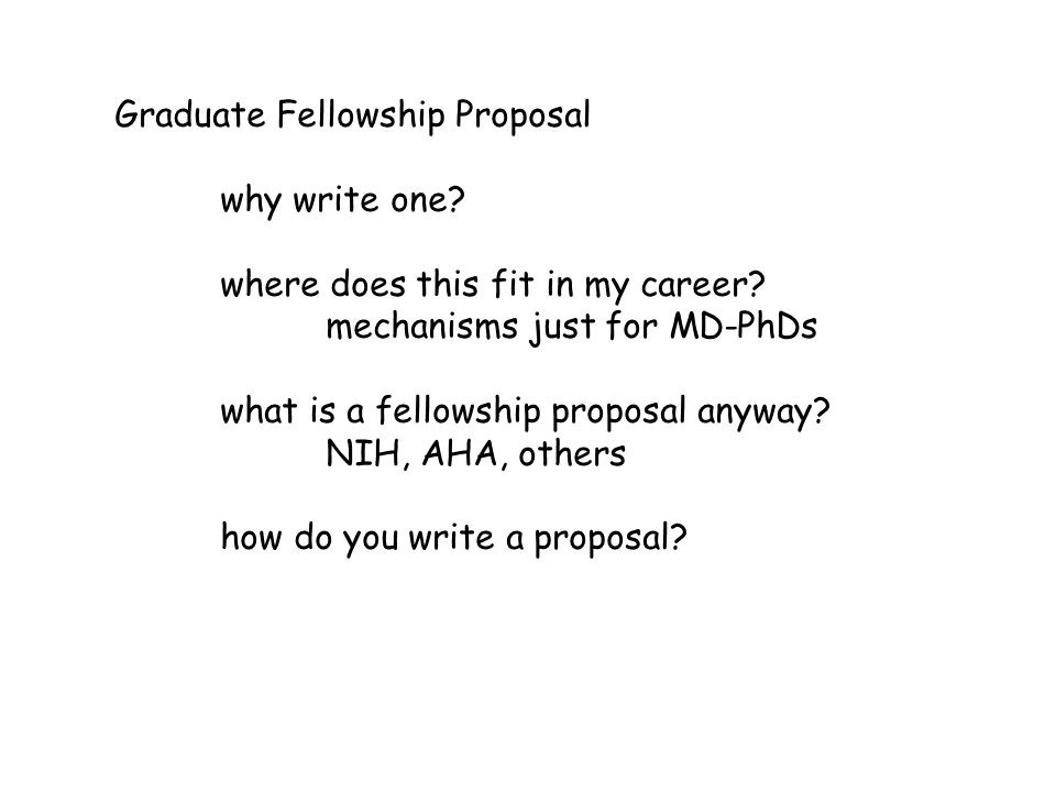 Graduate Fellowship Proposal why write one. where does this fit in my career.