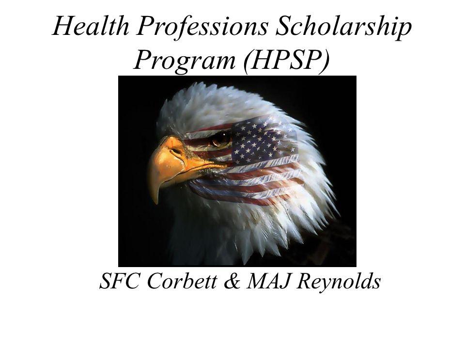 Health Professions Scholarship Program (HPSP) SFC Corbett & MAJ Reynolds