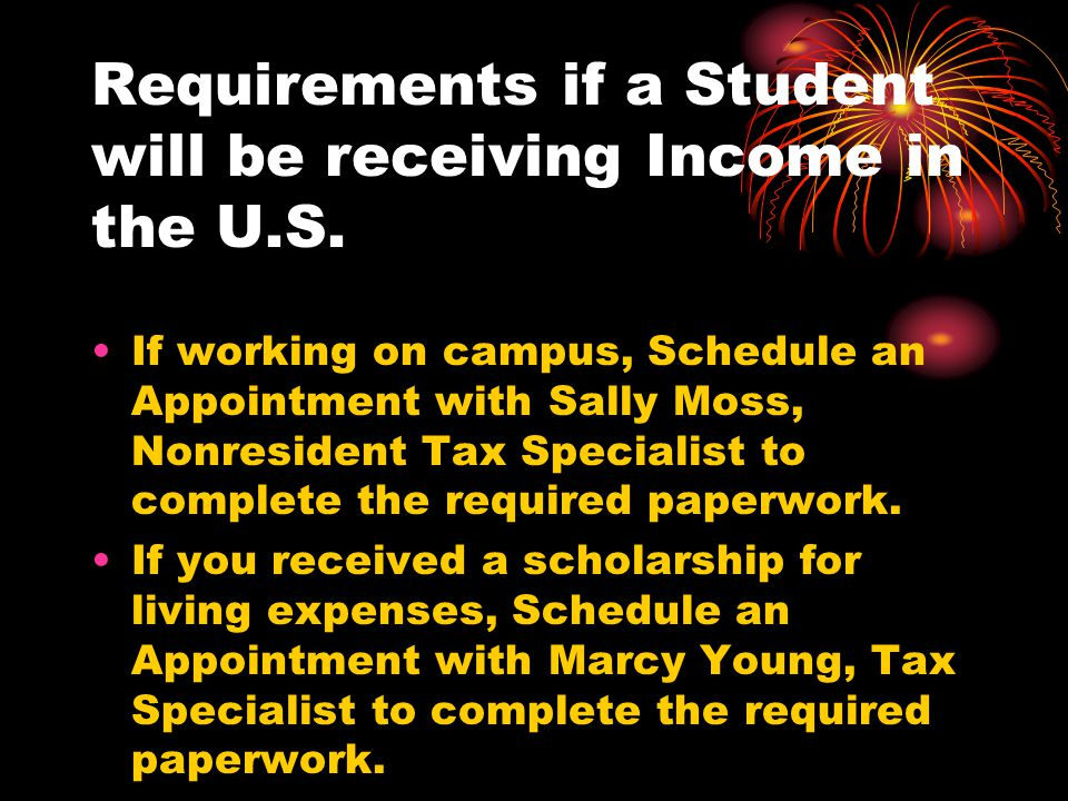 Requirements if a Student will be receiving Income in the U.S.
