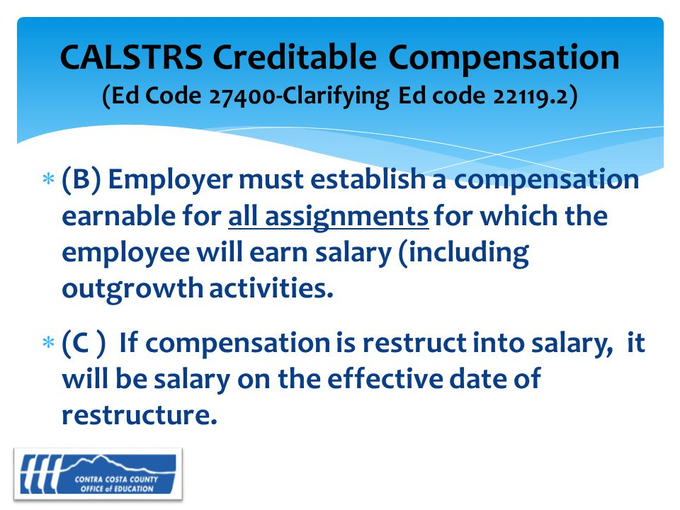  (B) Employer must establish a compensation earnable for all assignments for which the employee will earn salary (including outgrowth activities.