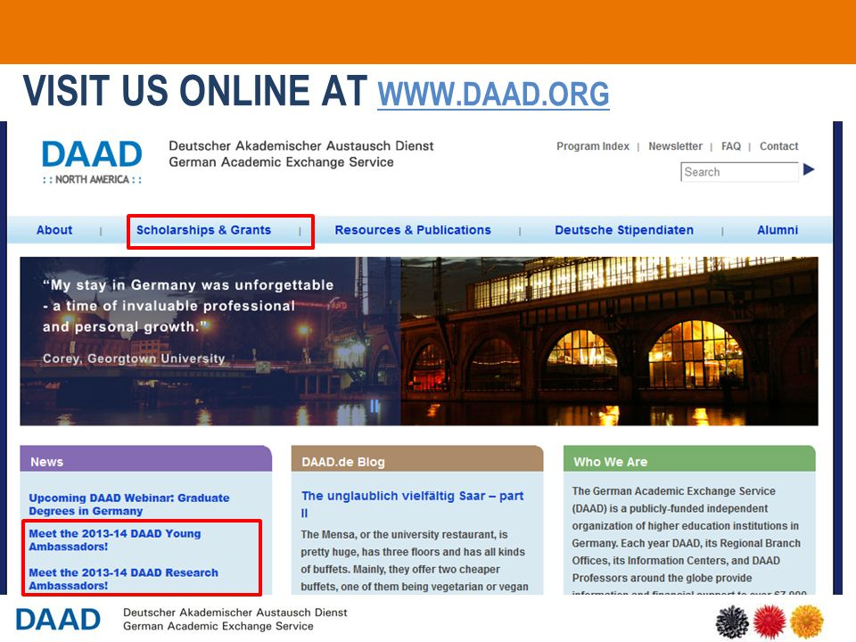 21 VISIT US ONLINE AT WWW.DAAD.ORG Visit our website for the USA and Canada: www.daad.org 