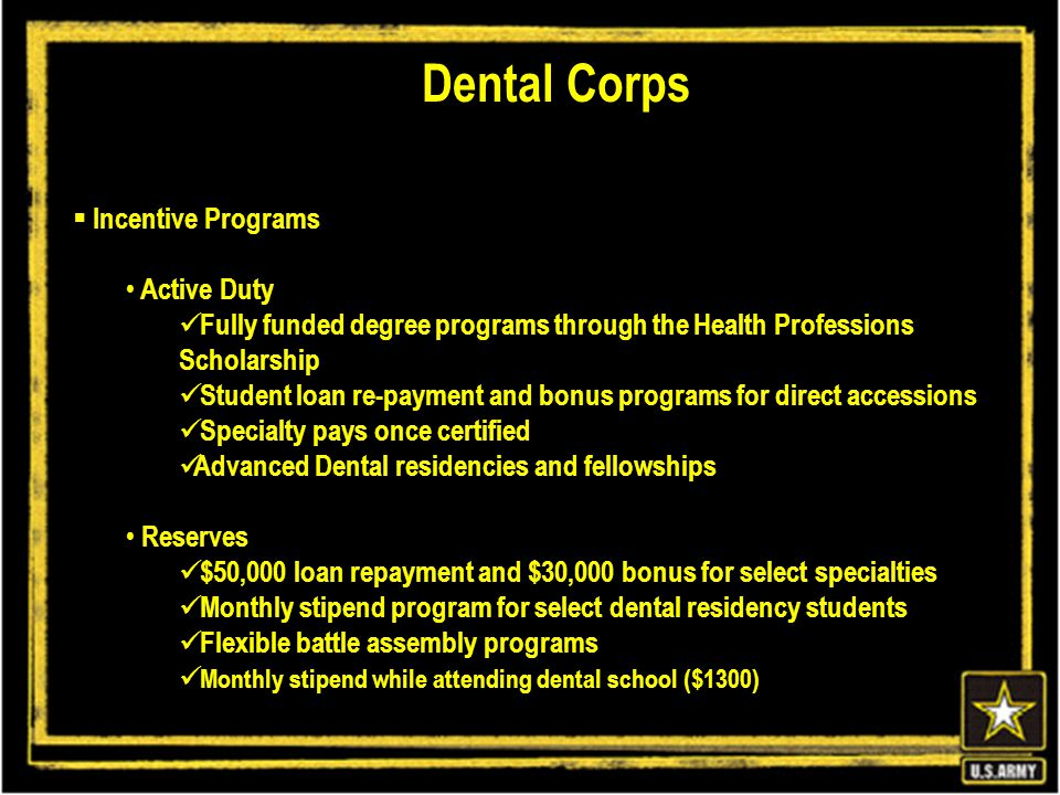  Incentive Programs Active Duty Fully funded degree programs through the Health Professions Scholarship Student loan re-payment and bonus programs fo
