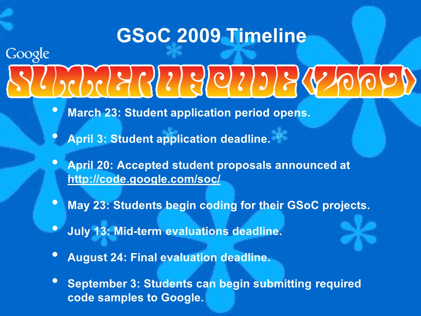 March 23: Student application period opens. April 3: Student application deadline.
