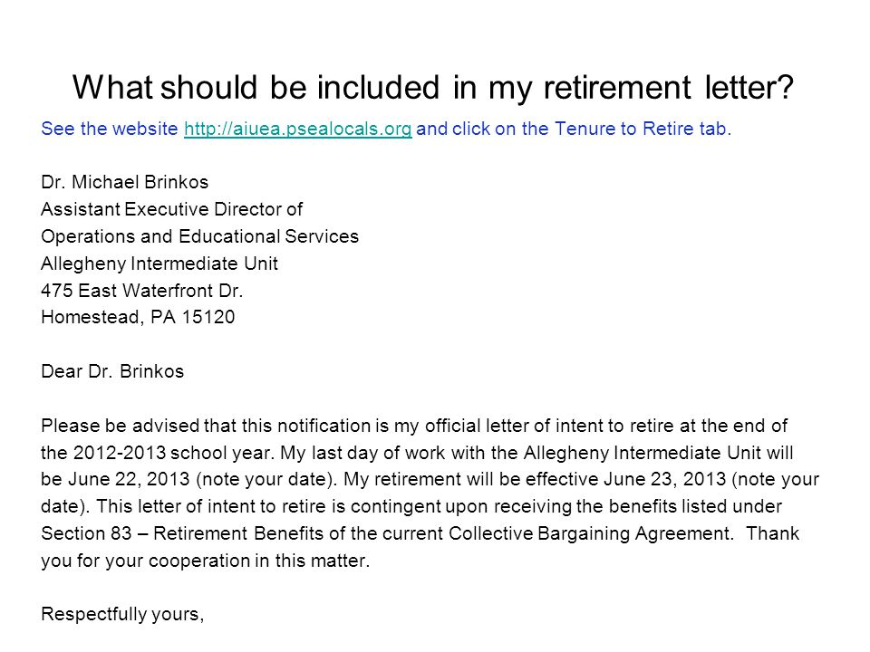What should be included in my retirement letter? See the website http://aiuea.psealocals.org and click on the Tenure to Retire tab.http://aiuea.psealo