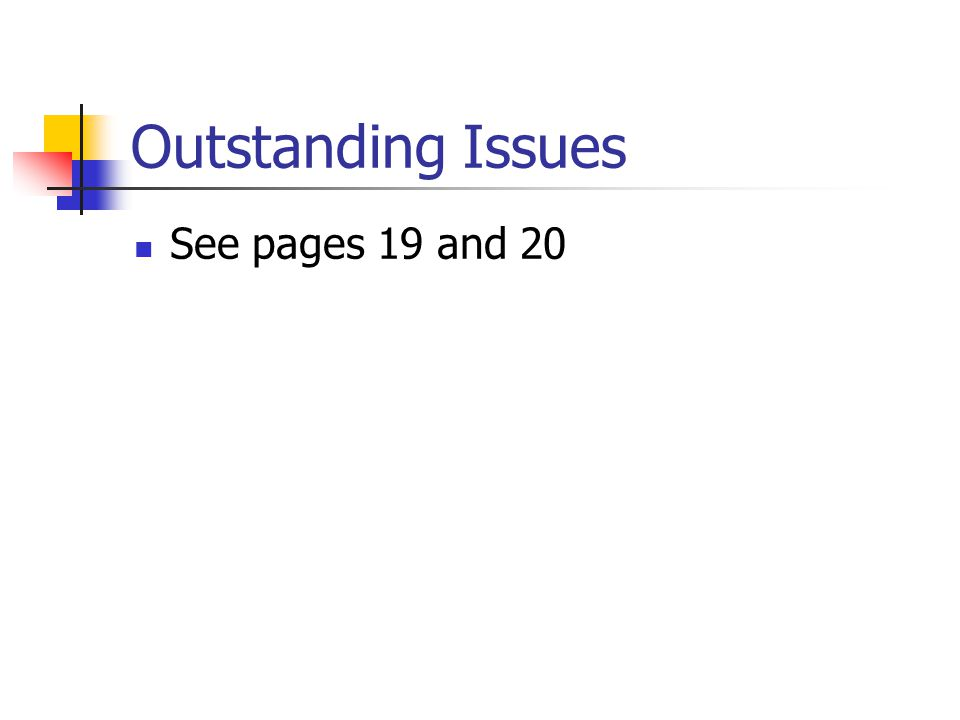 Outstanding Issues See pages 19 and 20