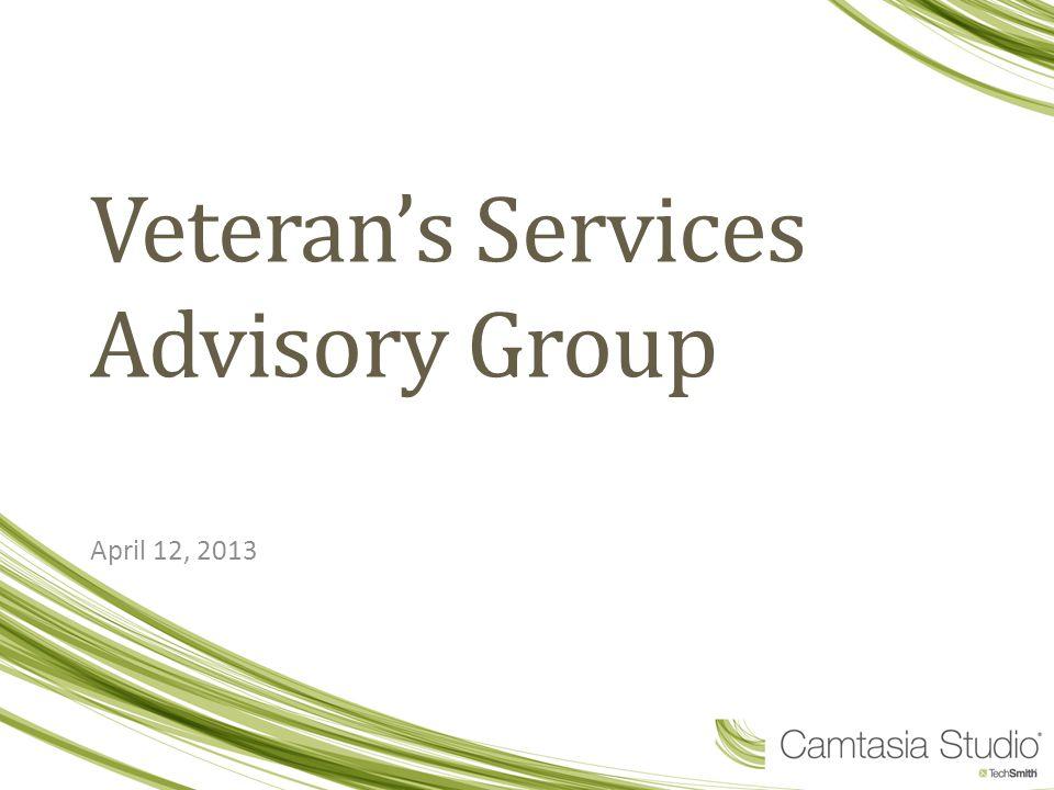 Veteran's Services Advisory Group April 12, 2013