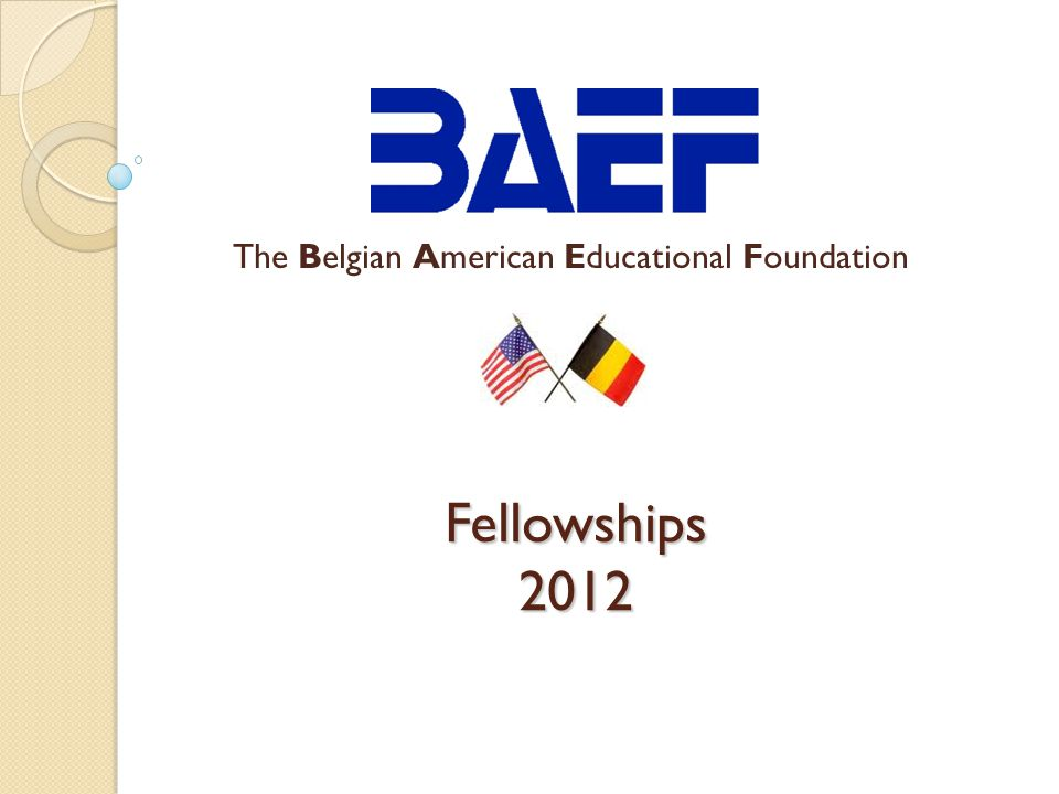 Fellowships 2012 The Belgian American Educational Foundation