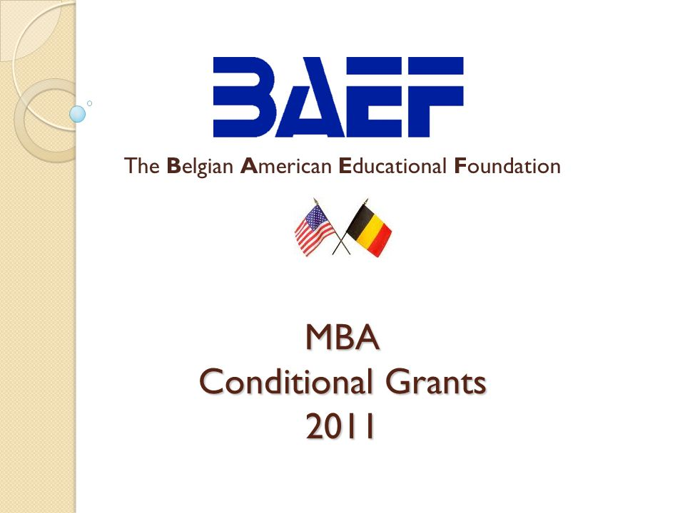 MBA Conditional Grants 2011 The Belgian American Educational Foundation