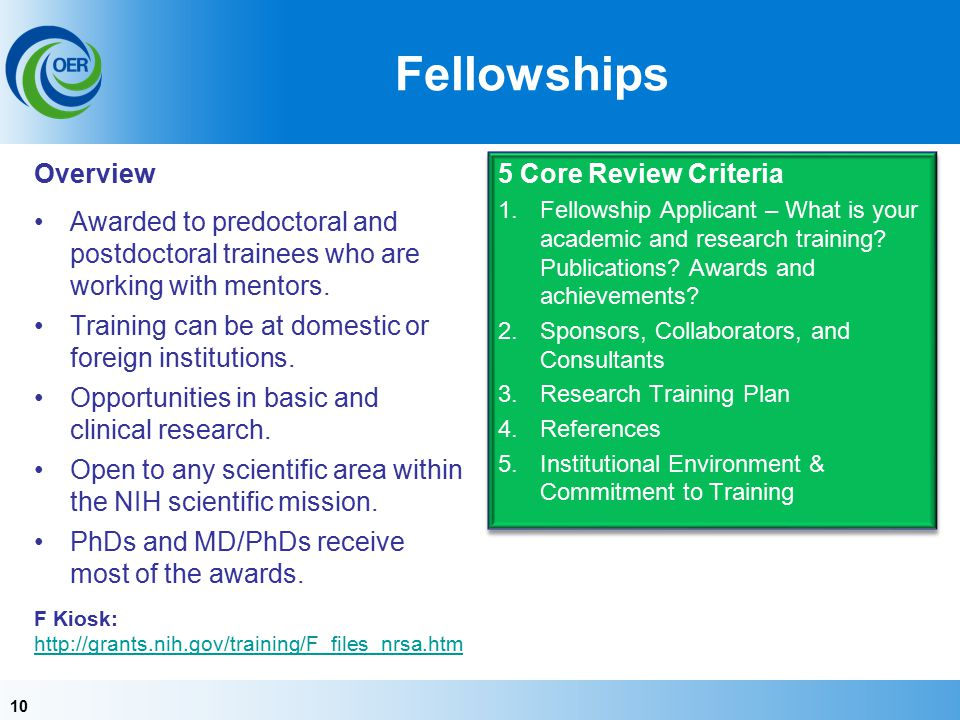 10 Fellowships Overview Awarded to predoctoral and postdoctoral trainees who are working with mentors.