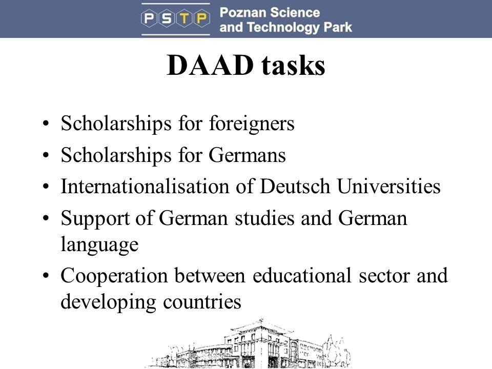 DAAD tasks Scholarships for foreigners Scholarships for Germans Internationalisation of Deutsch Universities Support of German studies and German language Cooperation between educational sector and developing countries