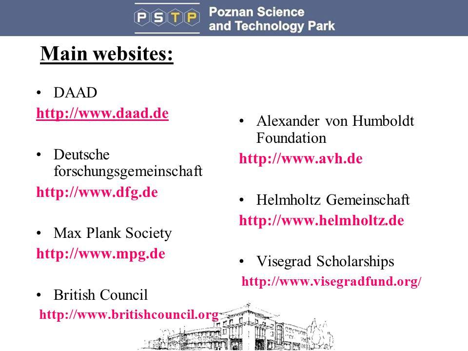 Main websites: DAAD http://www.daad.de Deutsche forschungsgemeinschaft http://www.dfg.de Max Plank Society http://www.mpg.de British Council http://www.britishcouncil.org Alexander von Humboldt Foundation http://www.avh.de Helmholtz Gemeinschaft http://www.helmholtz.de Visegrad Scholarships http://www.visegradfund.org /