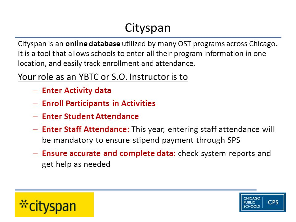 Cityspan Cityspan is an online database utilized by many OST programs across Chicago.