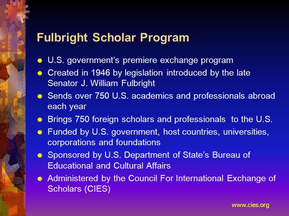 www.cies.org Fulbright Scholar Program  U.S.