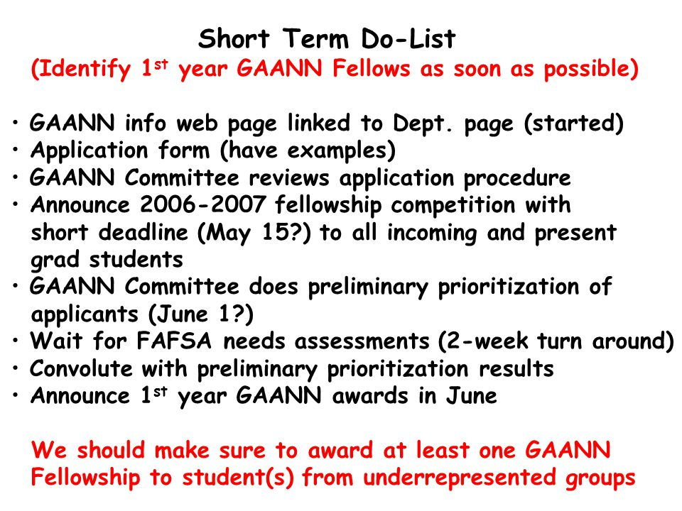 Short Term Do-List (Identify 1 st year GAANN Fellows as soon as possible) GAANN info web page linked to Dept.