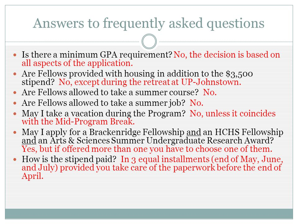 Answers to frequently asked questions Is there a minimum GPA requirement? No, the decision is based on all aspects of the application. Are Fellows pro
