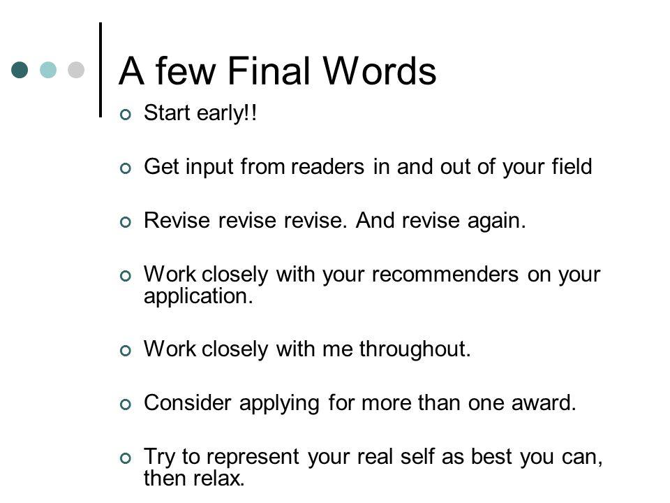 A few Final Words Start early!.