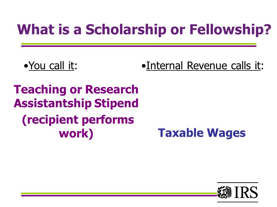 What is a Scholarship or Fellowship.