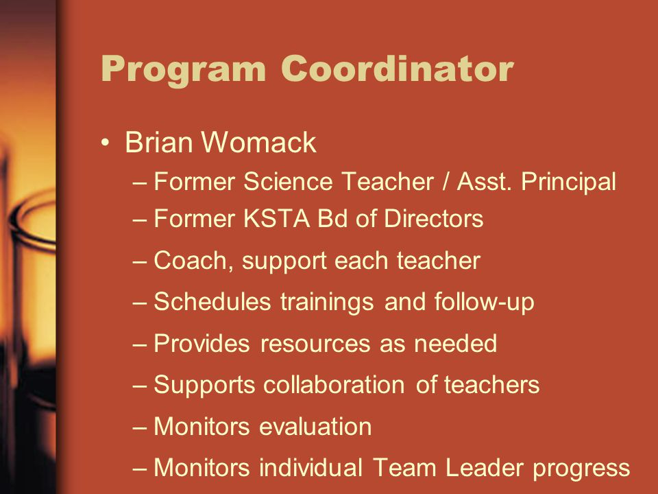 Program Coordinator Brian Womack –Former Science Teacher / Asst.