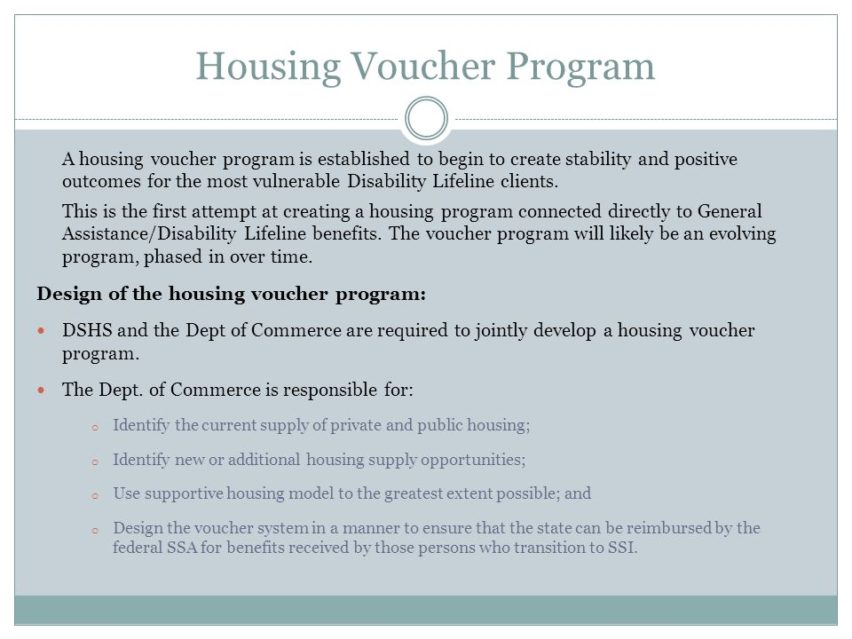 Housing Voucher Program A housing voucher program is established to begin to create stability and positive outcomes for the most vulnerable Disability Lifeline clients.
