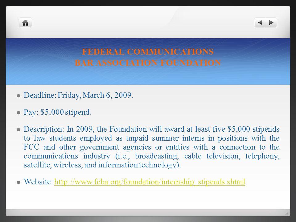 FEDERAL COMMUNICATIONS BAR ASSOCIATION FOUNDATION Deadline: Friday, March 6, 2009.