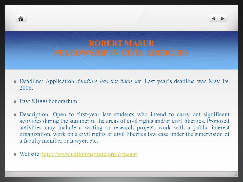ROBERT MASUR FELLOWSHIP IN CIVIL LIBERTIES Deadline: Application deadline has not been set.