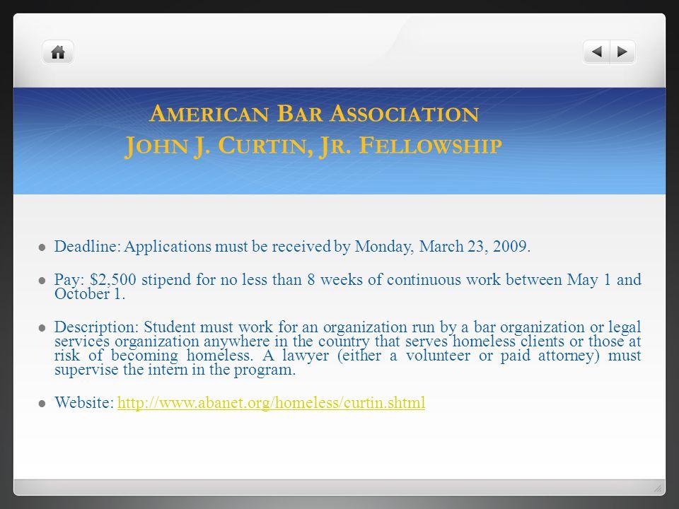 ABA DIVERSITY FELLOWSHIPS IN ENVIRONMENTAL LAW Deadline: Application deadline for North Carolina is February 16, 2009; deadline for New Mexico is February 15, 2009.
