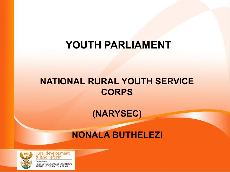 YOUTH PARLIAMENT NATIONAL RURAL YOUTH SERVICE CORPS (NARYSEC) NONALA BUTHELEZI