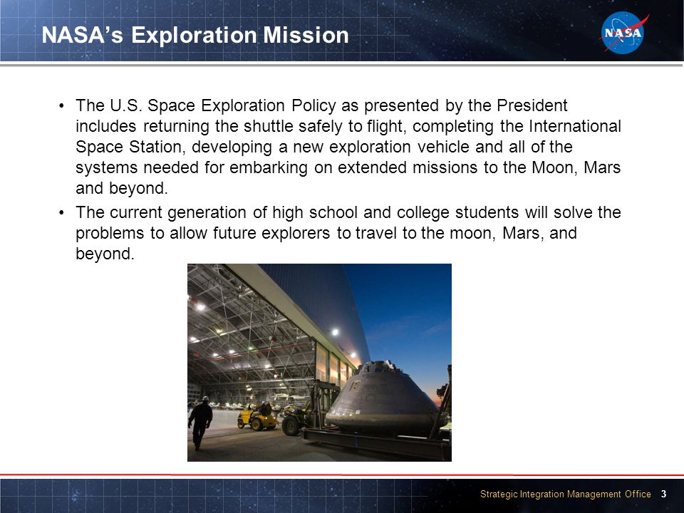 Strategic Integration Management Office 3 NASA's Exploration Mission The U.S.