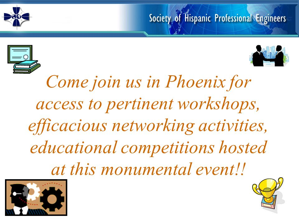 Come join us in Phoenix for access to pertinent workshops, efficacious networking activities, educational competitions hosted at this monumental event