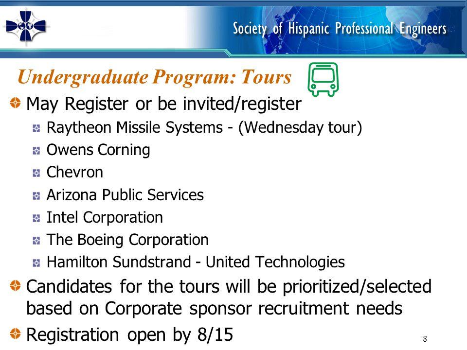 8 Undergraduate Program: Tours May Register or be invited/register Raytheon Missile Systems - (Wednesday tour) Owens Corning Chevron Arizona Public Se