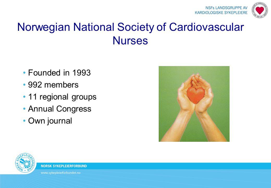 Norwegian National Society of Cardiovascular Nurses - part of a broader picture Norwegian Nurses Association Natonal Society of Cardiovascular Nurses